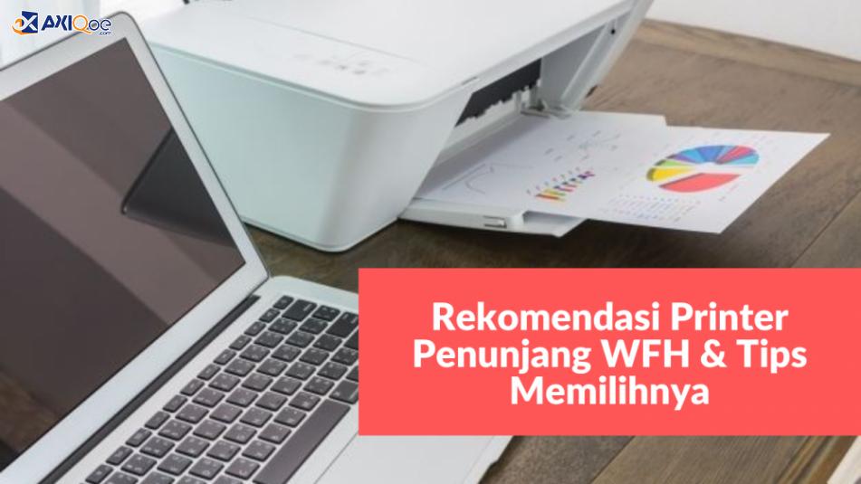 Rekomendasi Printer untuk Menunjang WFH