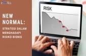 Strategi Menghadapi Risiko Bisnis di New Normal